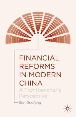 Financial Reforms In Modern China  A Frontbenchers Perspective By Sun Guofeng