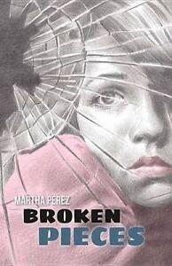Broken Pieces by Perez, Martha -Paperback