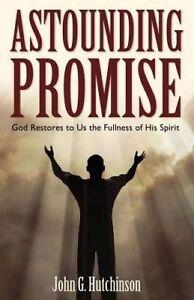 Astounding Promise God Restores Us Fullness His Spirit by Hutchinson John G