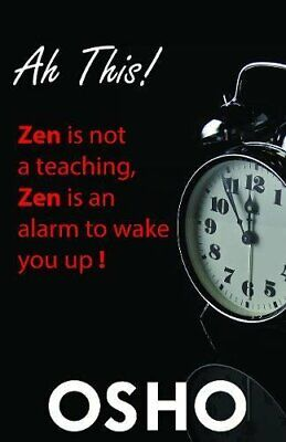 Ah This!: Zen Is Not a Teaching, Zen Is an Alarm to Wake You Up! (OSHO Classics) for sale  Shipping to India
