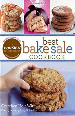 Cookies for Kids Cancer: Best Bake Sale Cookbook by Gretchen Holt-Witt