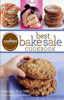 Cookies for Kids Cancer: Best Bake Sale Cookbook by Gretchen Holt-Witt (Best Bake Sale Cookies)
