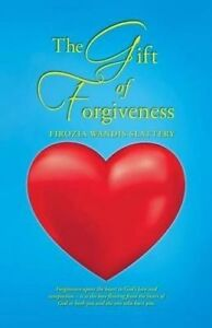 The Gift of Forgiveness by Slattery, Firozia Wandis -Paperback