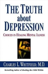 Truth about Depression Choices Healing by Charles L. Whitfield (Hardback, 2002)
