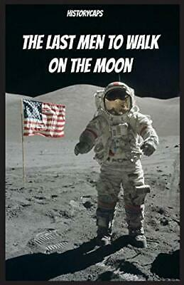 The Last Men to Walk on the Moon: The Story Beh, Howard, (Last Man To Walk On The Moon)