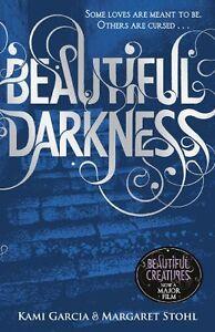 Beautiful Darkness (Book 2) (Beautiful Creatures) By Kami Garcia, Margaret Stoh