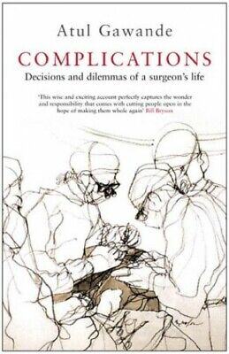 Complications: A Surgeon's Notes on an Imperfect Sc... by Gawande, Atul Hardback