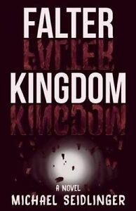 Falter Kingdom by Seidlinger, Michael J. 9781939419750 -Paperback