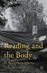 Reading and the Body: The Physical Practice of Reading by Mc Laughlin, Thomas