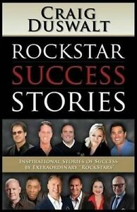 Rockstar Success Stories Inspirational Stories Success by Ext by Duswalt Craig