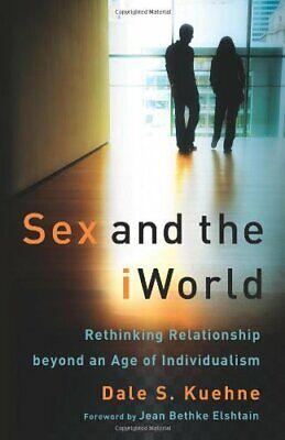 s** and the iWorld: Rethinking Relationship bey. Kuehne< 