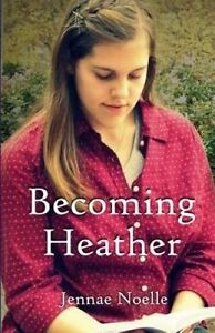Becoming Heather by Noelle, Jennae -Paperback