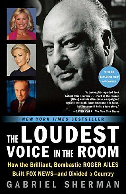 The Loudest Voice in the Room: How the Brilliant  Bombastic R New Paperback Book