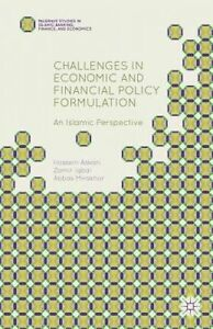 Challenges in Economic and Financial Policy Formulation: An Islam by Askari, H.
