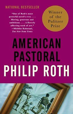 American Pastoral  American Trilogy  1   Vintage International  By Philip Roth