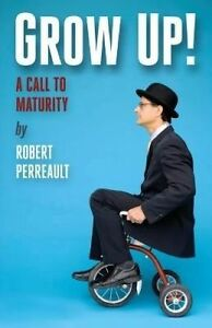 Grow Up by Perreault, Robert -Paperback