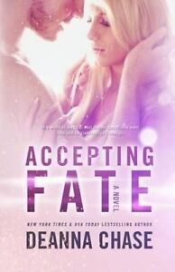 Accepting Fate by Chase, Deanna -Paperback