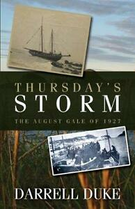 Thursday's Storm: The August Gale of 1927 by Darrell Duke