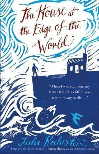 The House at the Edge of the World,Julia Rochester