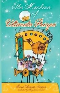 The Machine of Ultimate Prizes by Cleaver-Emons, Rose -Paperback