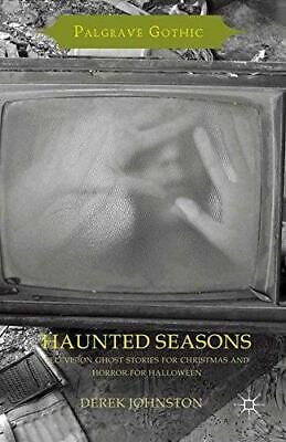 Haunted Seasons: Television Ghost Stories for Christmas and Horror for Halloween](Ghost Stories For Halloween)