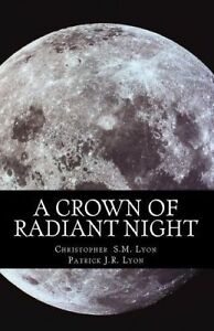 A Crown Radiant Night Seven Thunders Heaven Book I Vo by Lyon Christopher S M
