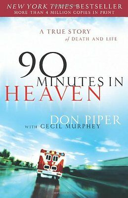 90 Minutes In Heaven  A True Story Of Death And Life By Don Piper  Cecil Murphey