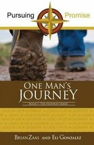 Pursuing Promise: One Man's Journey by Zaas, Brian -Paperback