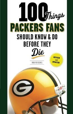 NEW - 100 Things Packers Fans Should Know & Do Before They Die