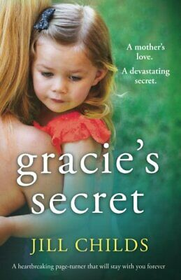 Gracie's Secret: A heartbreaking page turner that will stay w... by Childs, Jill