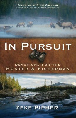 NEW - In Pursuit: Devotions for the Hunter and Fisherman by Pipher,