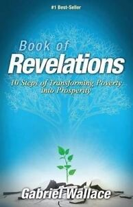 Book Revelations 10 Steps Transforming Poverty Into Prospe by Wallace Gabriel