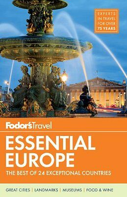 Fodors Essential Europe: The Best of 24 Exceptional Countries (Travel Guide)