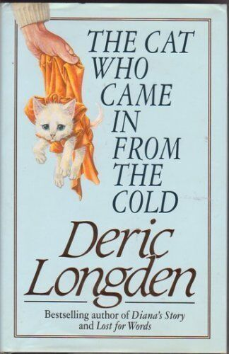 The Cat Who Came in from the Cold,Deric Longden