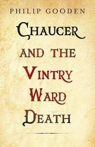 Chaucer and the Vintry Ward Death by Gooden, Philip -Paperback