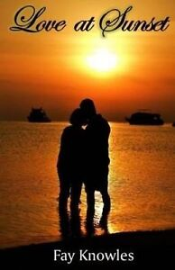 Love at Sunset by Knowles, Fay 9781532910586 -Paperback