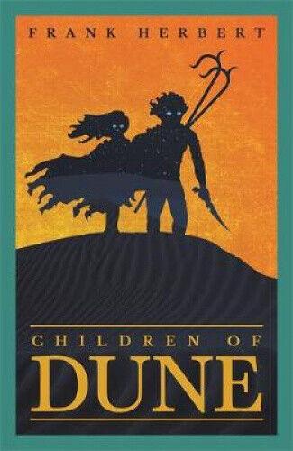 Children Of Dune: The Third Dune Novel (Gateway Essentials) by Frank Herbert