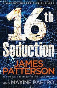 16th Seduction: (Women's Murder Club 16) By James Patterson. 9781784753672