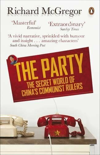 The Party: The Secret World Of China