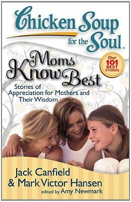 Chicken Soup for the Soul: Moms Know Best: (Best Chicken Soup Stories)