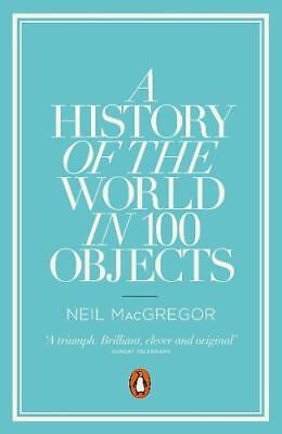 A History of the World in 100 Objects, Neil MacGregor, New for sale  Hemel Hempstead