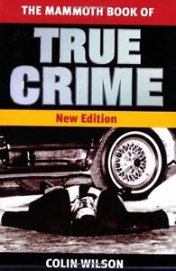 Mammoth Book of True Crime (Mammoth) (Mammoth Books) By Colin Wilson