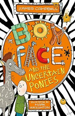 Boyface and the Uncertain Ponies,James Campbell, Mark Weighton