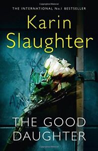 The Good Daughter: The Best Thriller You Will Read in 2017,Karin Slaughter