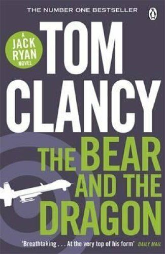 The Bear and the Dragon by Tom Clancy (Paperback, 2013)