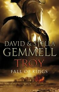 Troy: Fall Of Kings By David Gemmell,Stella Gemmell