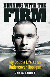 Running With The Firm - My Double Life as an Undercover Hooligan - Millwall book