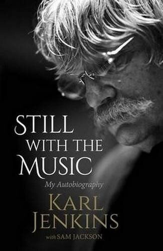 Still with the Music: My Autobiography New Hardcover Book Karl Jenkins