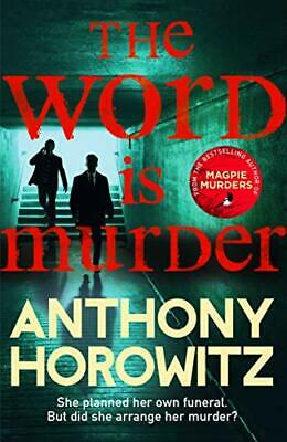 The Word Is Murder: The bestselling mystery from the author of Magpie Murders