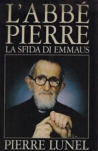 L-039-ABBE-039-PIERRE-LA-SFIDA-DI-EMMAUS-Pierre-Lunel-Mondadori-CDE-abate-padre-pio